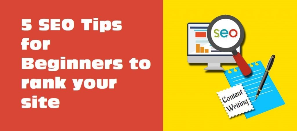 5 SEO Tips for Beginners to rank your site