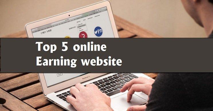 Top 5 Online Earning Website