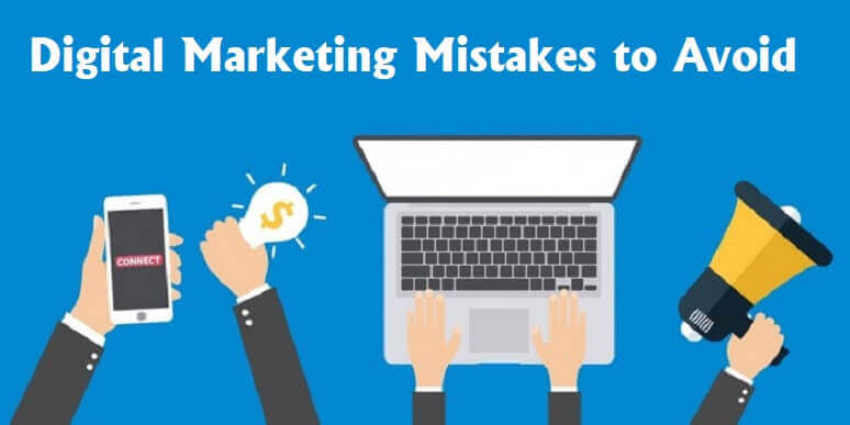 mistakes made by digital marketers