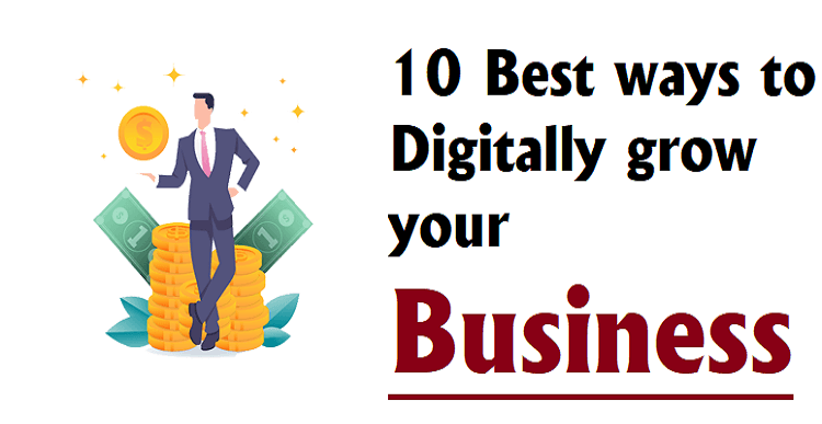 10 Best ways to Digitally grow your Business