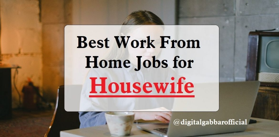 Home Jobs for Housewife